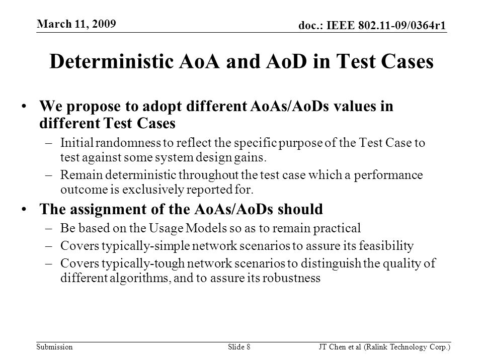 doc.: IEEE 802.11-09/0364r1 Submission March 11, 2009 JT Chen et al (Ralink Technology Corp.) Slide 8 Deterministic AoA and AoD in Test Cases We propo