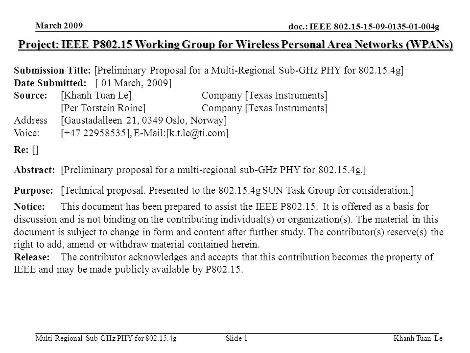 doc.: IEEE 802.15-15-09-0135-01-004g Multi-Regional Sub-GHz PHY for 802.15.4g March 2009 Khanh Tuan LeSlide 1 Project: IEEE P802.15 Working Group for