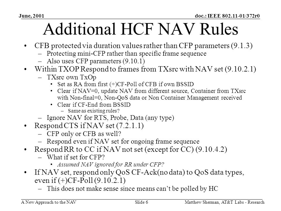 doc.: IEEE 802.11-01/372r0 A New Approach to the NAV June, 2001 Matthew Sherman, AT&T Labs - ResearchSlide 6 Additional HCF NAV Rules CFB protected vi
