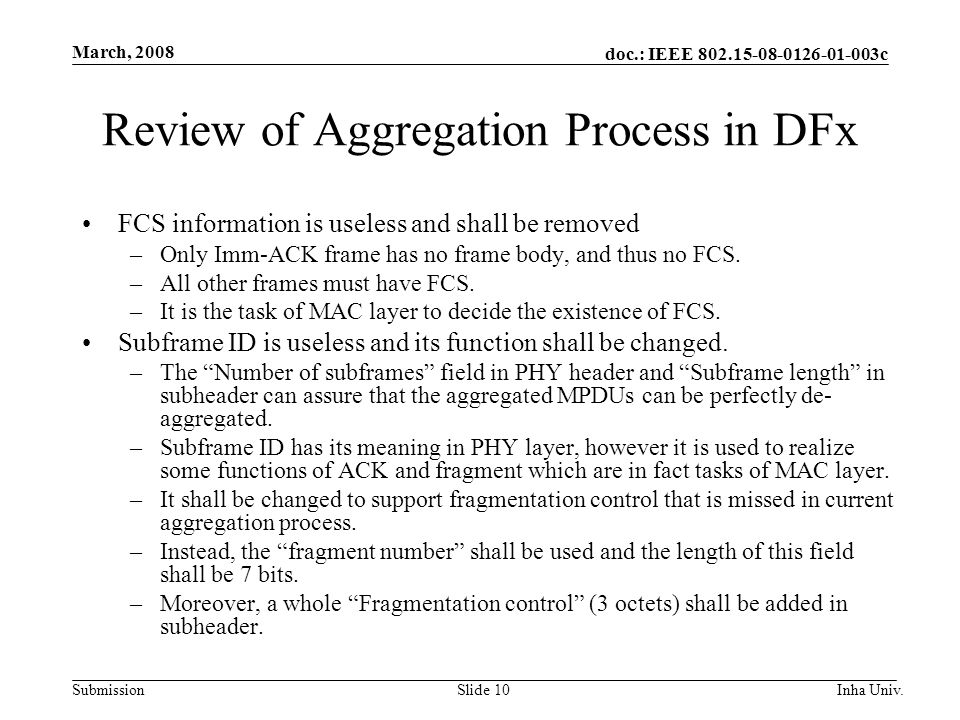 doc.: IEEE 802.15-08-0126-01-003c Submission March, 2008 Inha Univ.Slide 10 Review of Aggregation Process in DFx FCS information is useless and shall