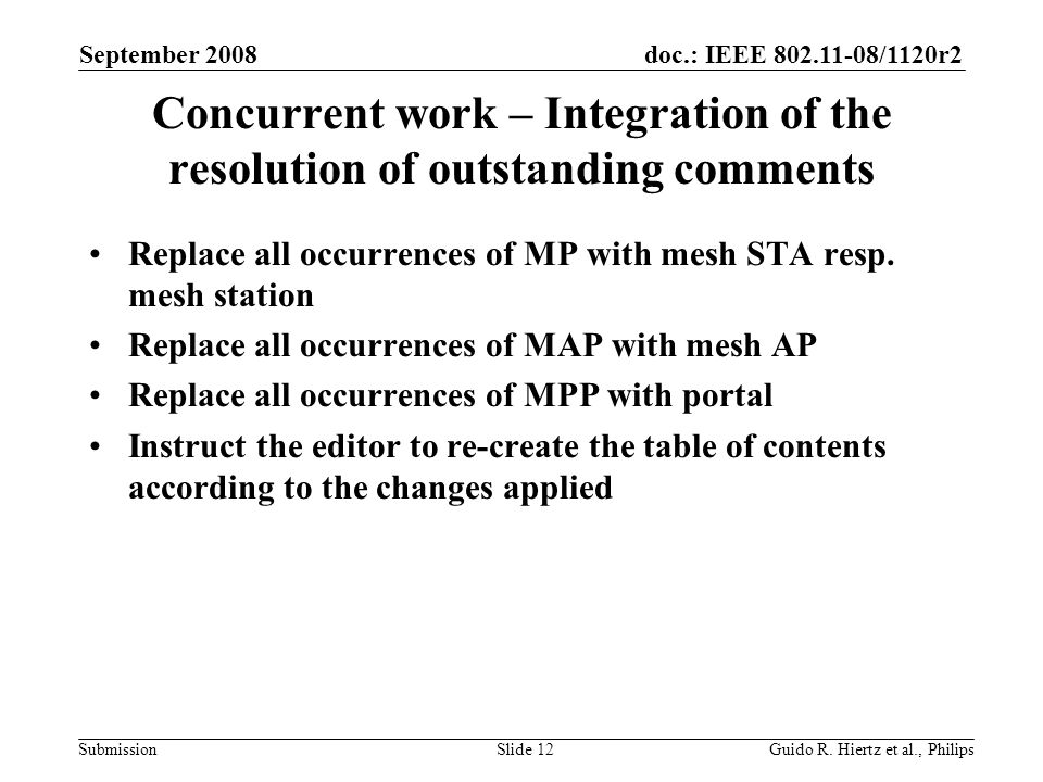 doc.: IEEE /1120r2 Submission Concurrent work – Integration of the resolution of outstanding comments Replace all occurrences of MP with mesh STA resp.