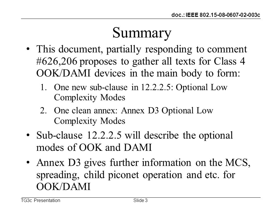 doc.: IEEE 802.15-08-0607-02-003c TG3c Presentation Summary This document, partially responding to comment #626,206 proposes to gather all texts for C