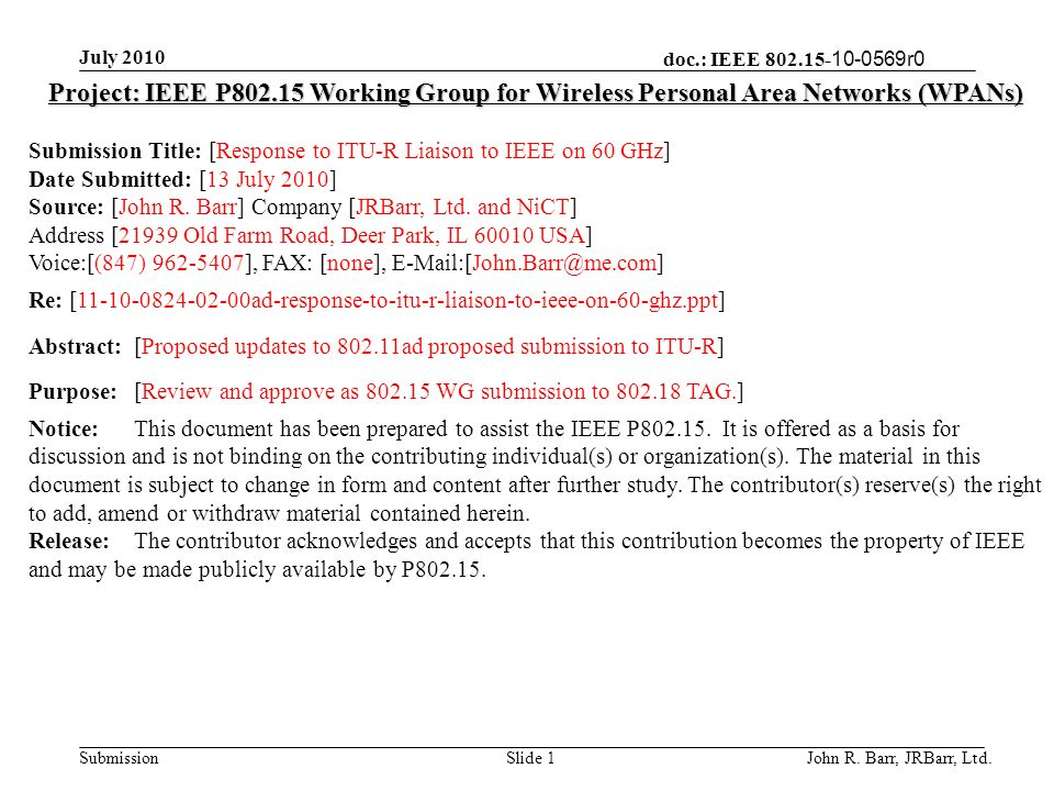 doc.: IEEE 802.15- 10-0569r0 Submission July 2010 John R. Barr, JRBarr, Ltd.Slide 1 Project: IEEE P802.15 Working Group for Wireless Personal Area Net