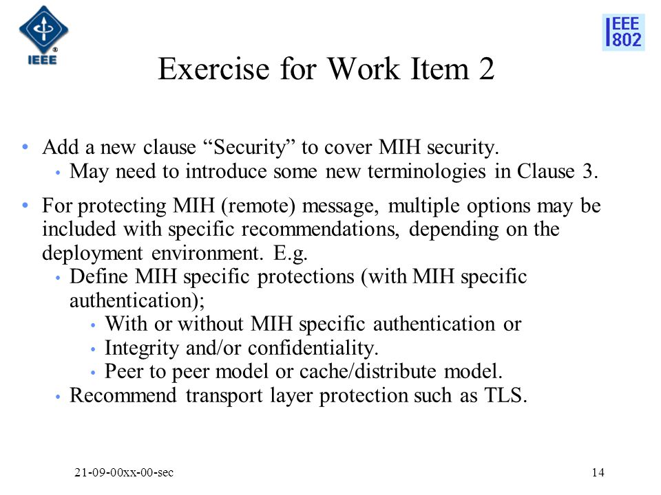 Exercise for Work Item 2 Add a new clause Security to cover MIH security. May need to introduce some new terminologies in Clause 3. For protecting MIH