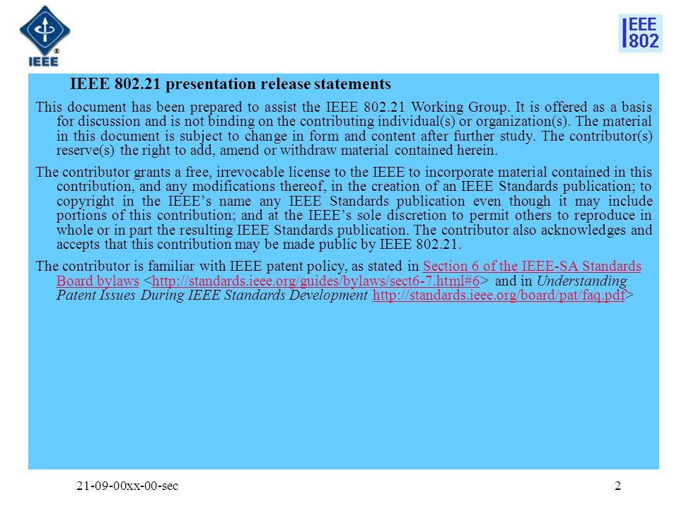 2 IEEE 802.21 presentation release statements This document has been prepared to assist the IEEE 802.21 Working Group.