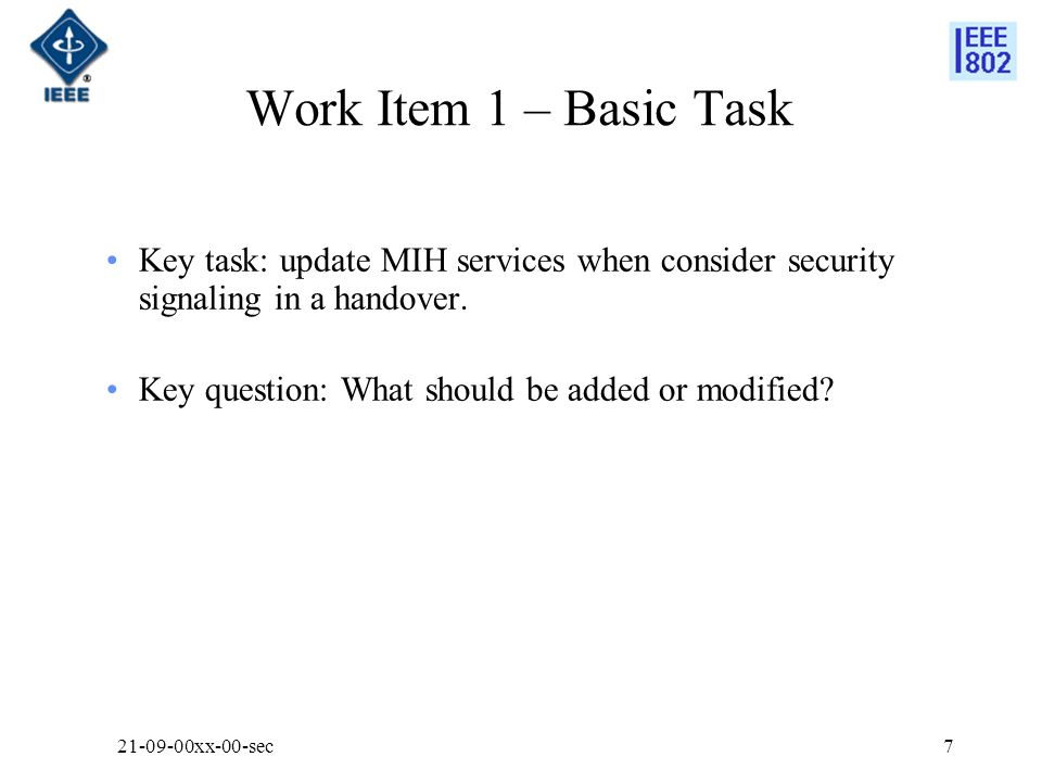 Work Item 1 – Basic Task Key task: update MIH services when consider security signaling in a handover.