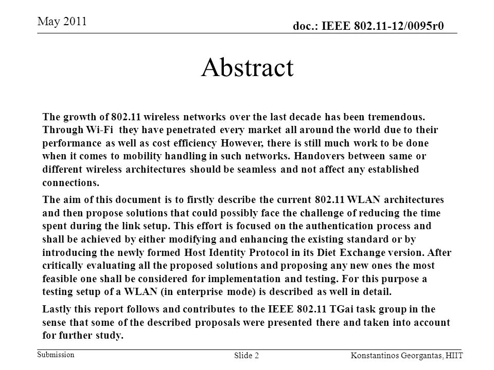 doc.: IEEE 802.11-12/0095r0 Submission May 2011 Konstantinos Georgantas, HIITSlide 2 Abstract The growth of 802.11 wireless networks over the last decade has been tremendous.