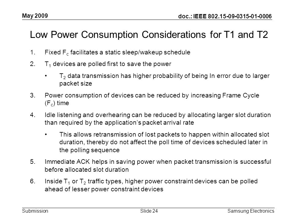doc.: IEEE 802.15-09-0315-01-0006 Submission May 2009 Samsung Electronics Slide 24 Low Power Consumption Considerations for T1 and T2 1.Fixed F c faci