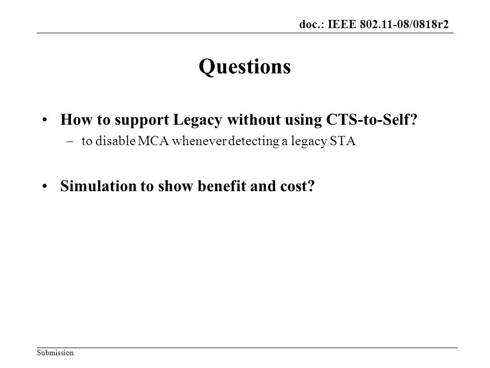 doc.: IEEE 802.11-08/0818r2 Submission Questions How to support Legacy without using CTS-to-Self.