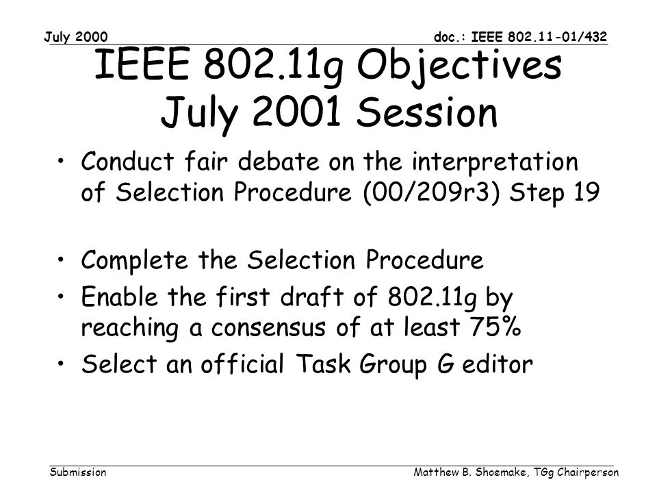 doc.: IEEE 802.11-01/432 Submission July 2000 Matthew B.