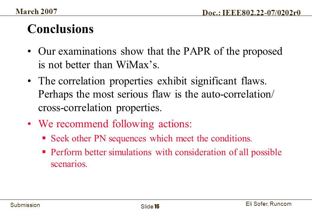 16Runcom Technologies Ltd. Submission Eli Sofer, Runcom March 2007 Doc.: IEEE802.22-07/0202r0 Slide 16 Conclusions Our examinations show that the PAPR