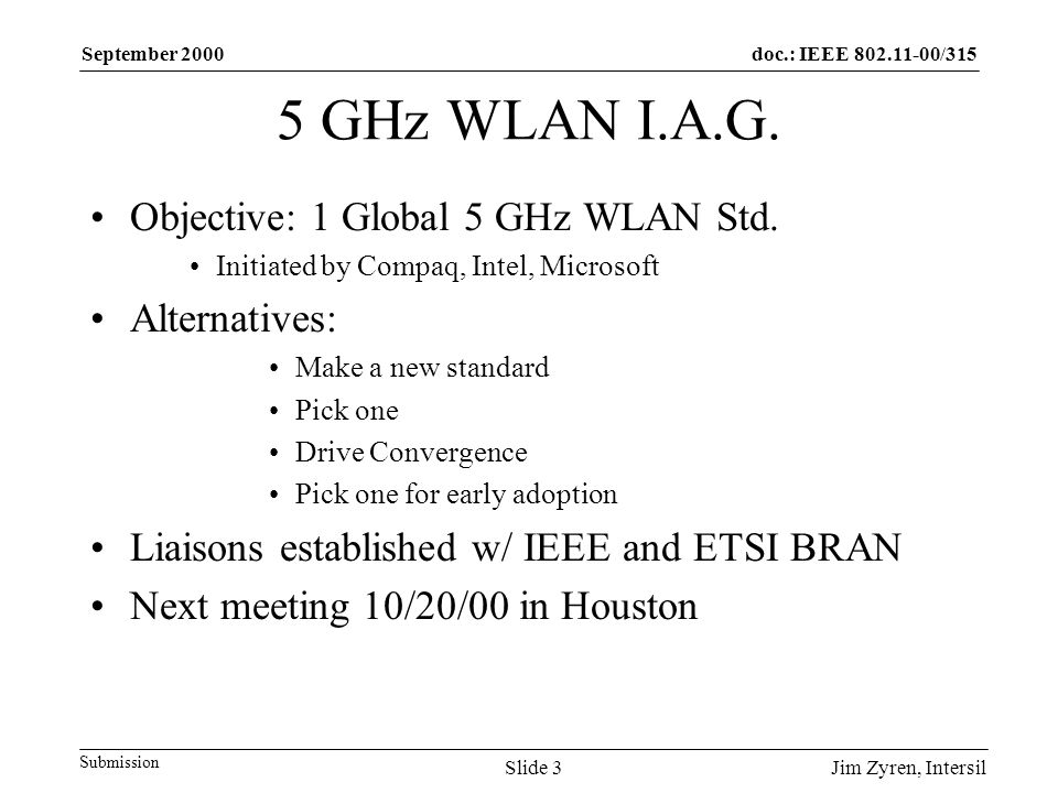 doc.: IEEE /315 Submission September 2000 Jim Zyren, IntersilSlide 3 5 GHz WLAN I.A.G.