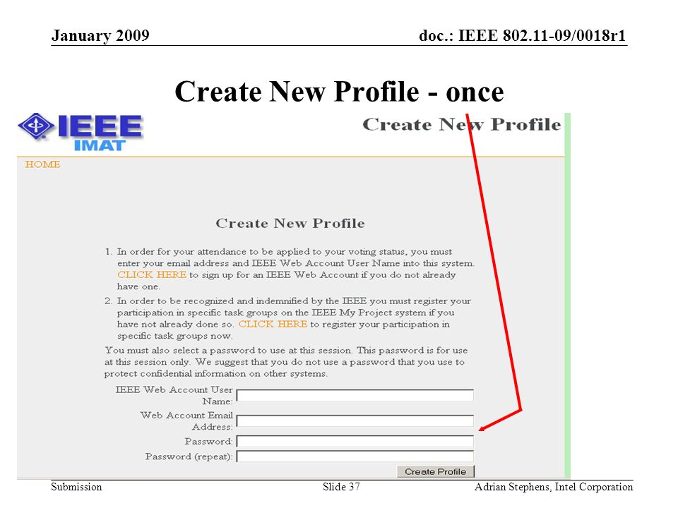 doc.: IEEE 802.11-09/0018r1 Submission January 2009 Adrian Stephens, Intel CorporationSlide 37 Create New Profile - once