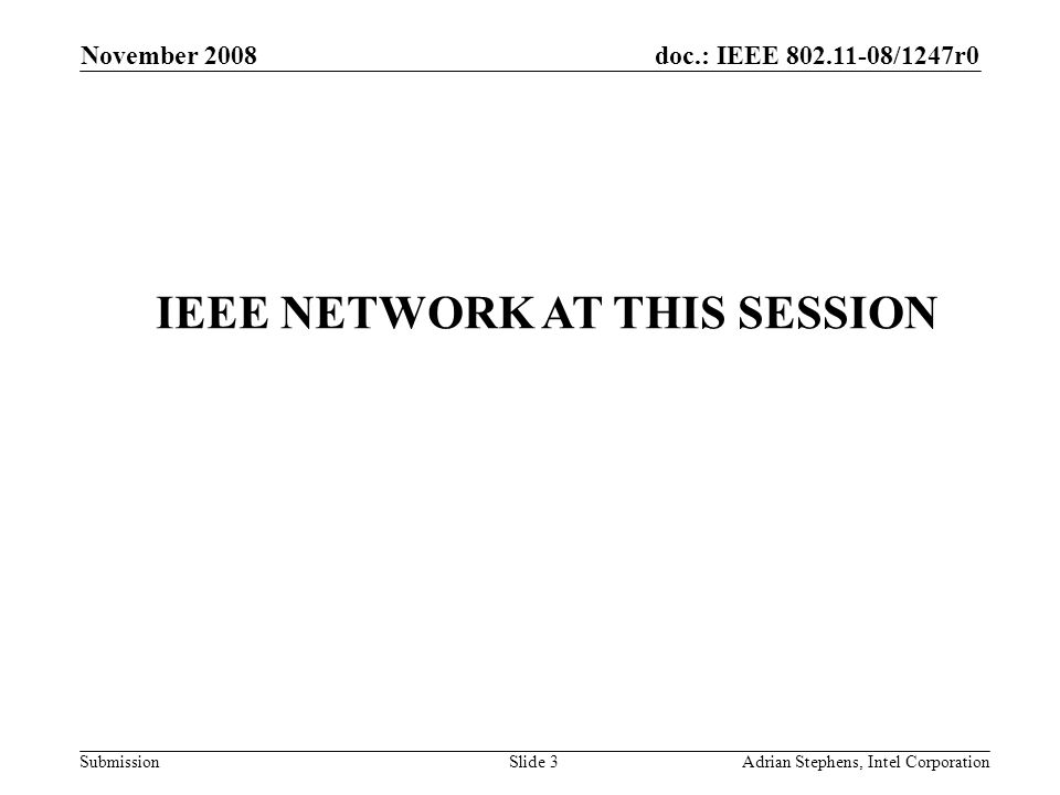 doc.: IEEE 802.11-08/1247r0 Submission November 2008 Adrian Stephens, Intel CorporationSlide 4 IP and Virus Protect Enable DHCP –do not configure your wireless card with a static IP address Do not enter the wireless network without having the most current –Virus Protection installed, –Firewall installed –Microsoft security updates and turned on !