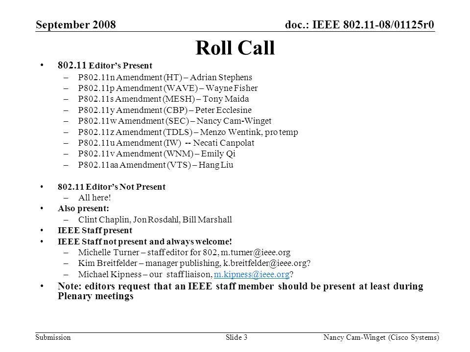 Submission doc.: IEEE 802.11-08/01125r0 Nancy Cam-Winget (Cisco Systems)Slide 14 ANA Announcements Current ANA announced to group is 802.11-08-0227r1.