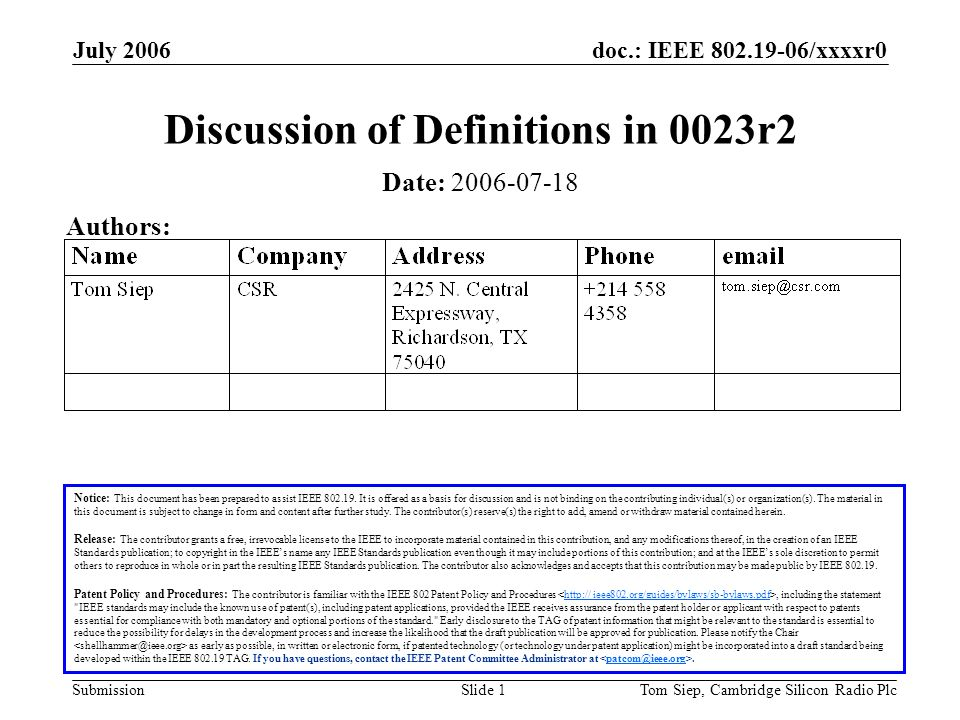 doc.: IEEE 802.19-06/xxxxr0 Submission July 2006 Tom Siep, Cambridge Silicon Radio PlcSlide 1 Discussion of Definitions in 0023r2 Notice: This document has been prepared to assist IEEE 802.19.