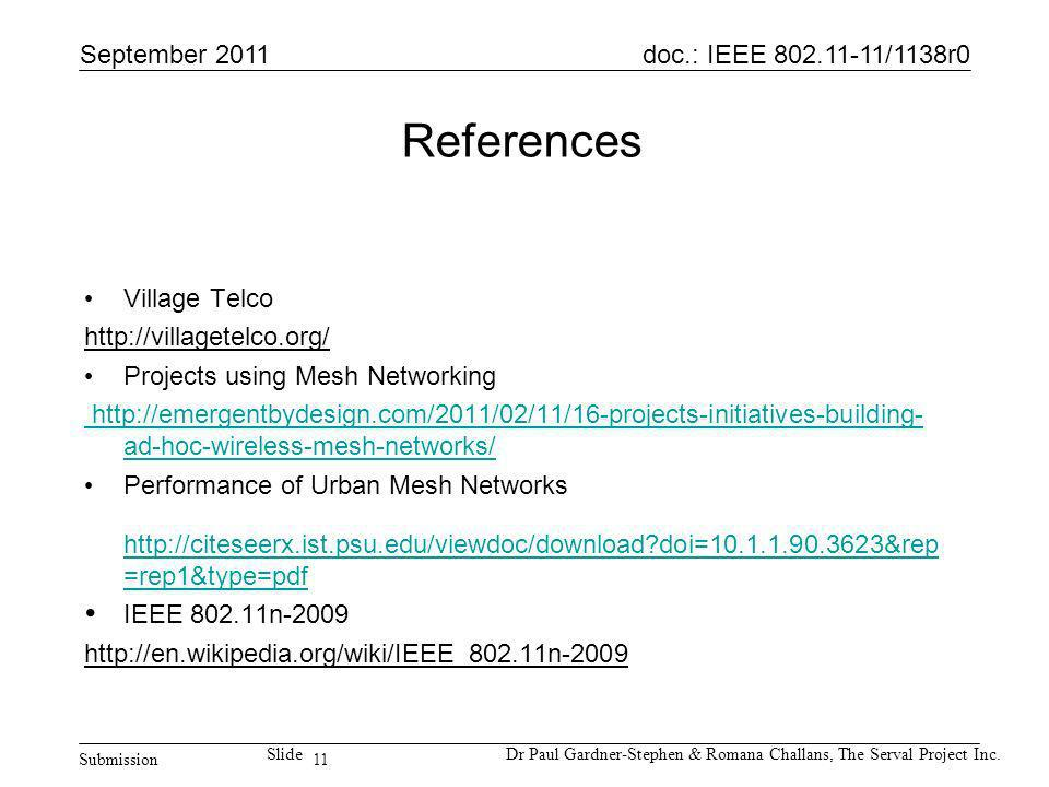 11 doc.: IEEE 802.11-11/1138r0 Submission SlideDr Paul Gardner-Stephen & Romana Challans, The Serval Project Inc.