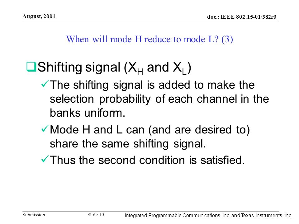 Integrated Programmable Communications, Inc. August, 2001 doc.: IEEE 802.15-01/382r0 Submission Slide 10 Integrated Programmable Communications, Inc.