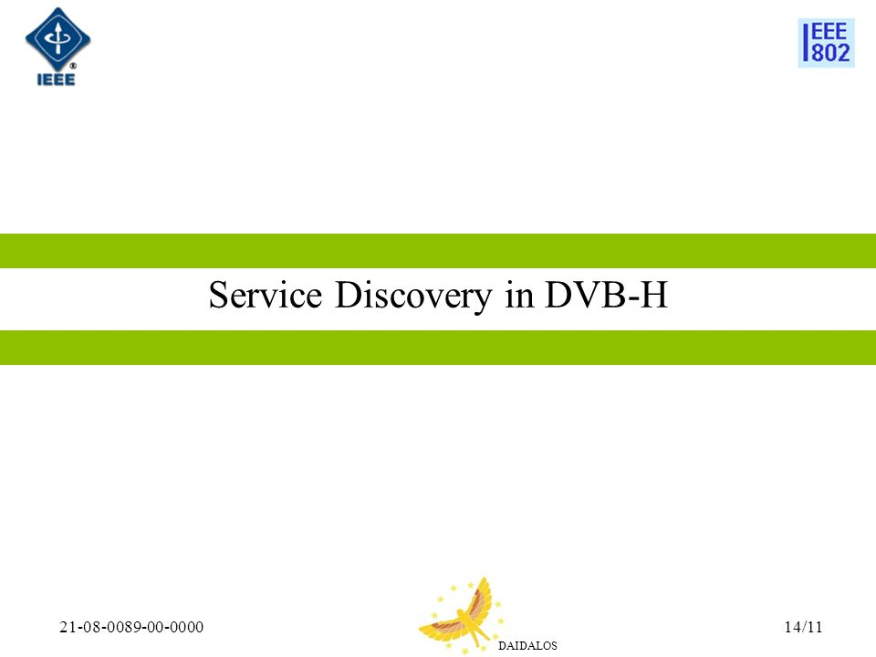 DAIDALOS 21-08-0089-00-000014/11 Service Discovery in DVB-H