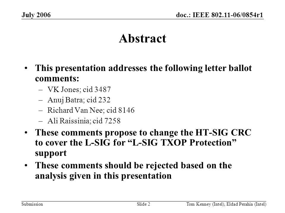doc.: IEEE 802.11-06/0854r1 Submission July 2006 Tom Kenney (Intel), Eldad Perahia (Intel)Slide 2 Abstract This presentation addresses the following l