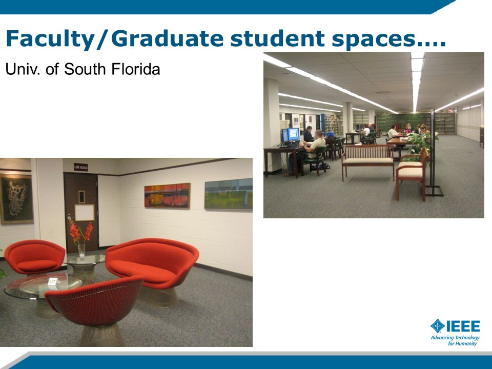 Faculty/Graduate student spaces…. Univ. of South Florida 16