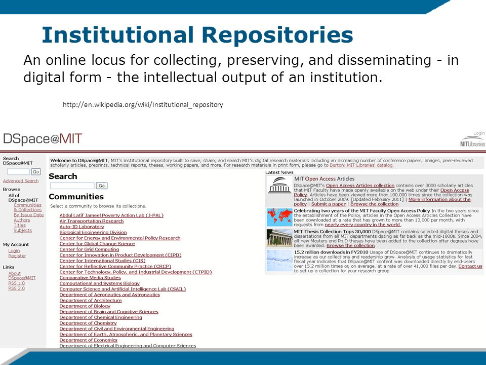 Institutional Repositories An online locus for collecting, preserving, and disseminating - in digital form - the intellectual output of an institution