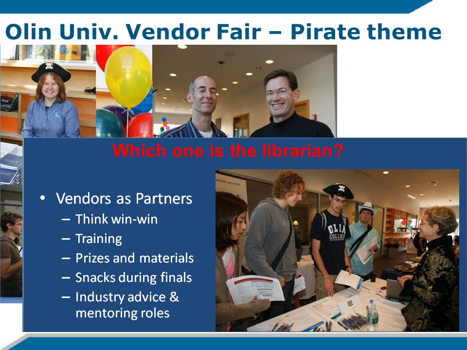 Olin Univ. Vendor Fair – Pirate theme 6 Which one is the librarian?