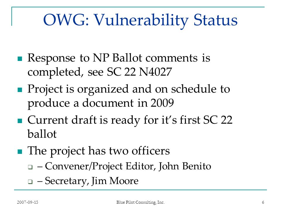 2007-09-15 Blue Pilot Consulting, Inc.17 OWG: Vulnerability Summary We are making progress.