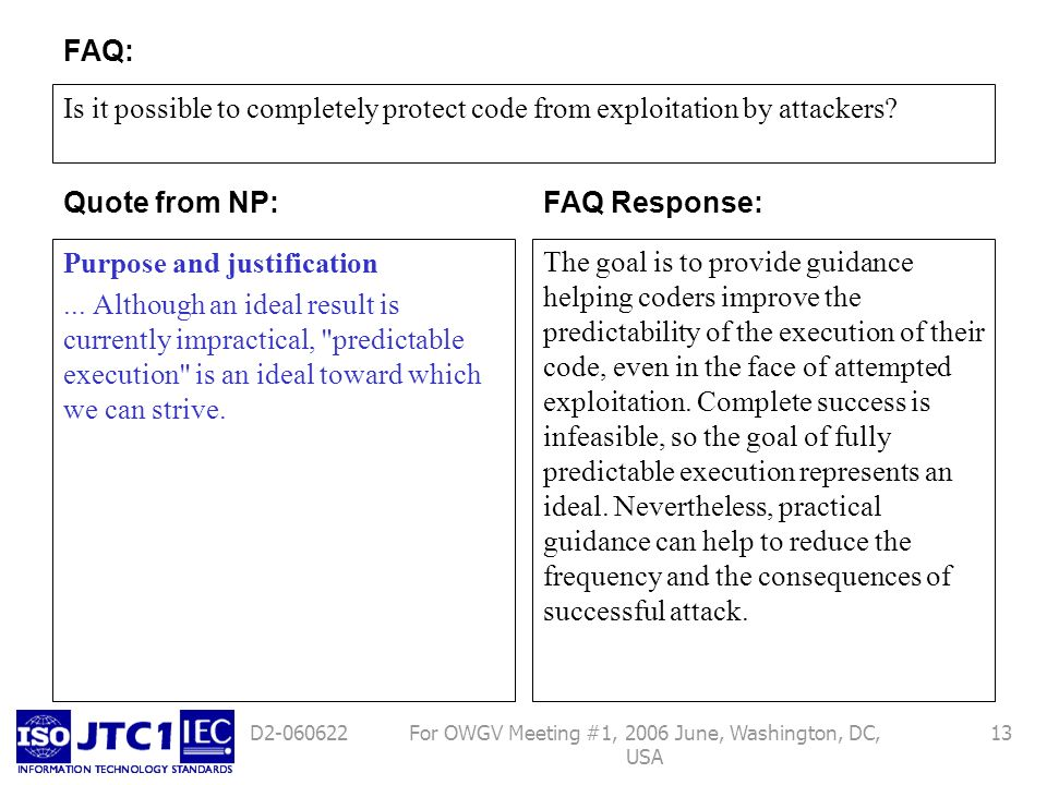 For OWGV Meeting #1, 2006 June, Washington, DC, USA 13D2-060622 Is it possible to completely protect code from exploitation by attackers? Purpose and