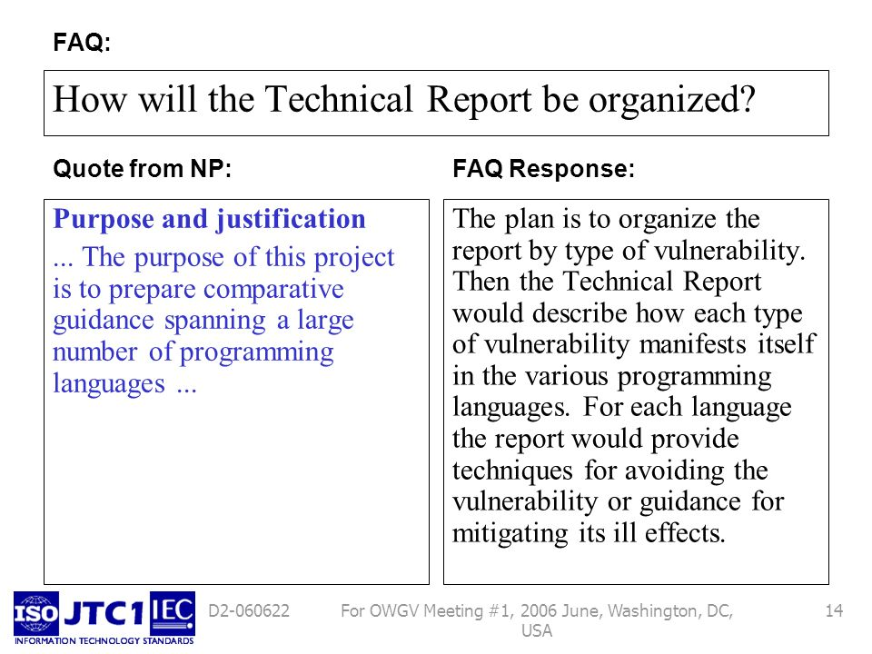 For OWGV Meeting #1, 2006 June, Washington, DC, USA 14D2-060622 How will the Technical Report be organized? Purpose and justification... The purpose o