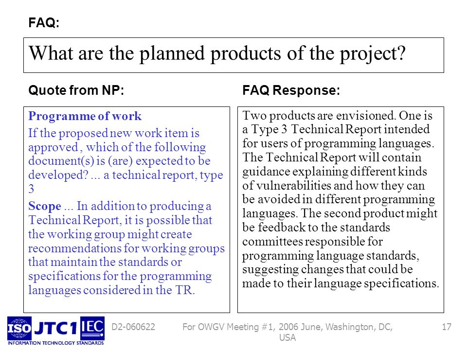 For OWGV Meeting #1, 2006 June, Washington, DC, USA 17D2-060622 What are the planned products of the project? Programme of work If the proposed new wo