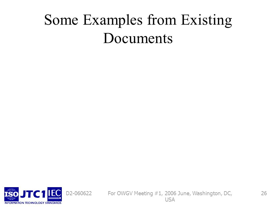 For OWGV Meeting #1, 2006 June, Washington, DC, USA 26D2-060622 Some Examples from Existing Documents