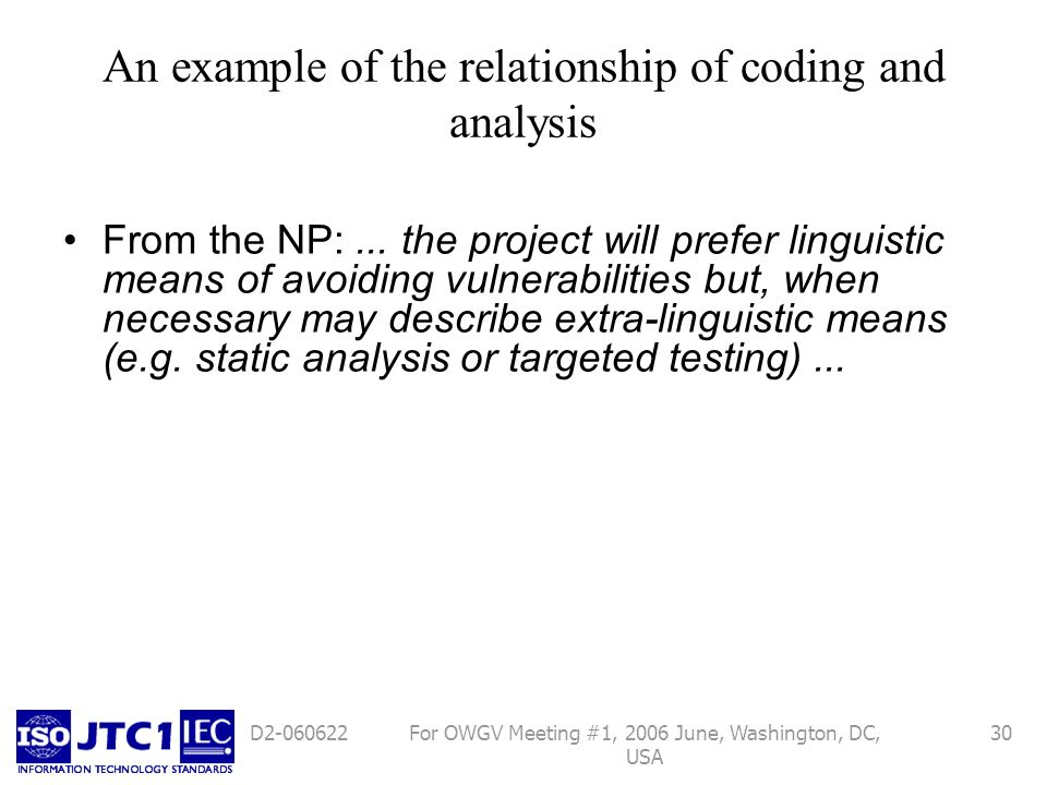 For OWGV Meeting #1, 2006 June, Washington, DC, USA 30D2-060622 An example of the relationship of coding and analysis From the NP:... the project will