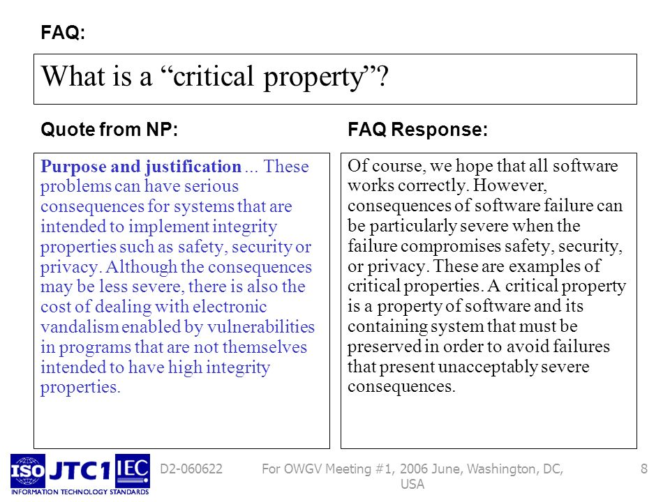 For OWGV Meeting #1, 2006 June, Washington, DC, USA 8D2-060622 What is a critical property? Purpose and justification... These problems can have serio