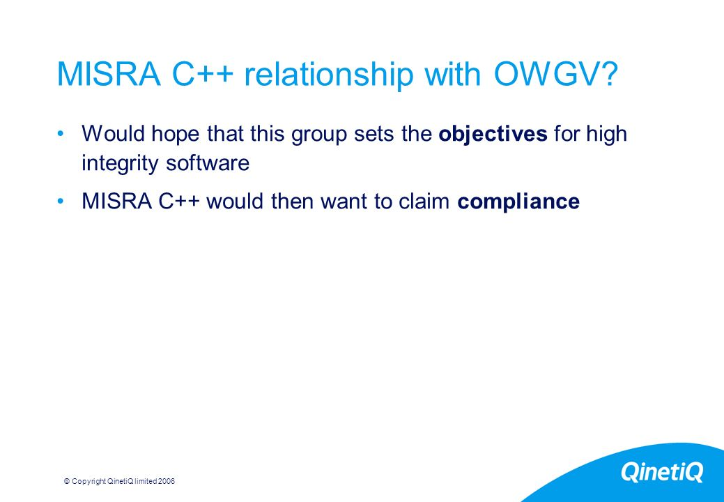 © Copyright QinetiQ limited MISRA C++ relationship with OWGV.