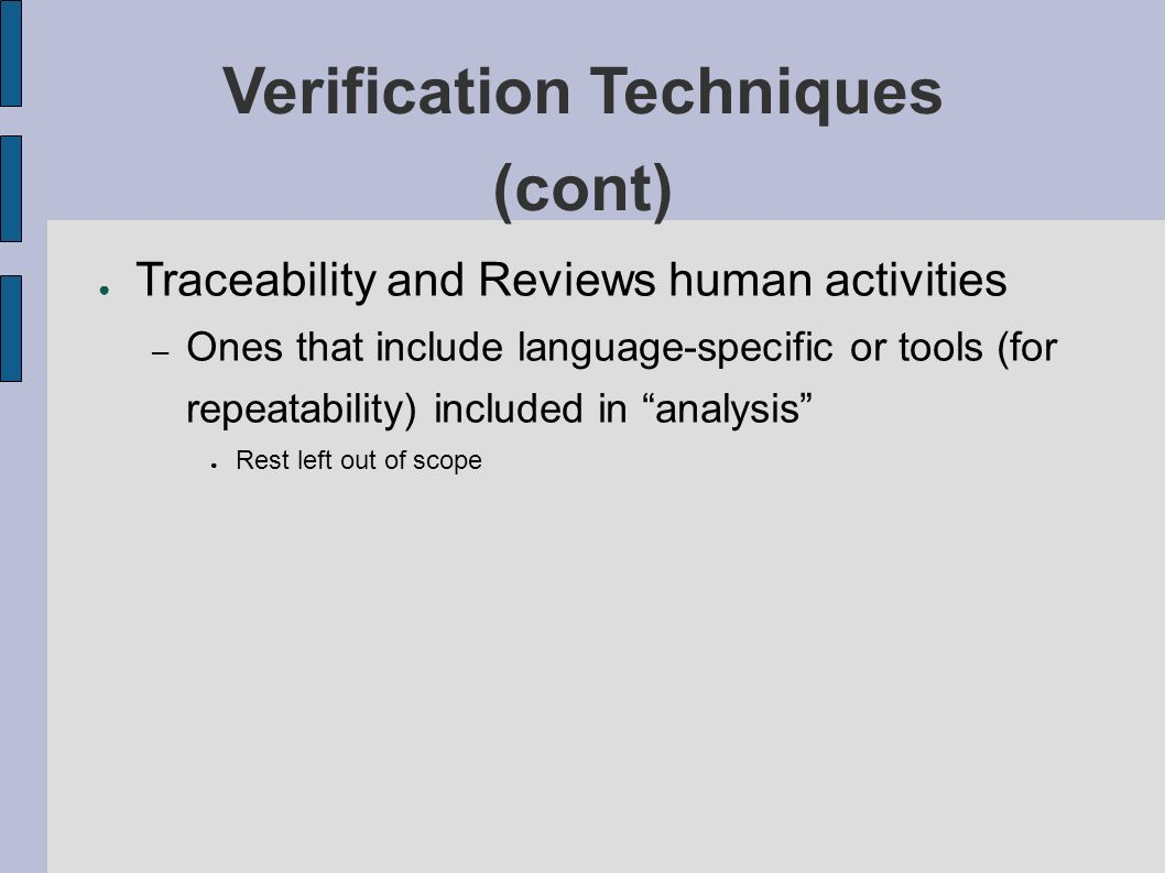 Traceability and Reviews human activities – Ones that include language-specific or tools (for repeatability) included in analysis Rest left out of scope