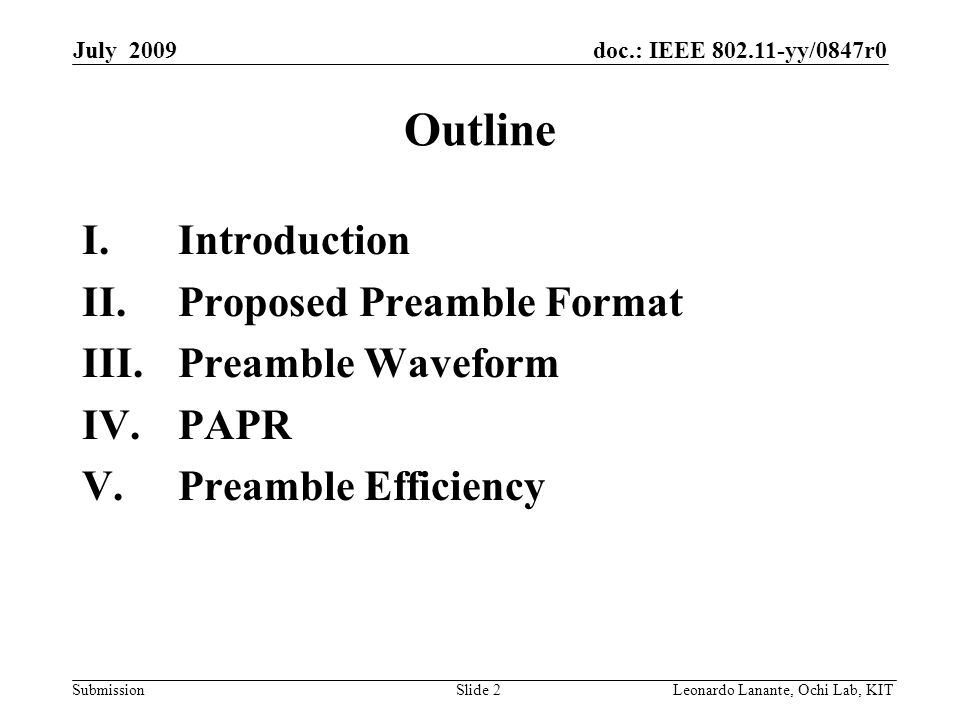 doc.: IEEE yy/0847r0 Submission Slide 2Leonardo Lanante, Ochi Lab, KIT July 2009 Outline I.Introduction II.