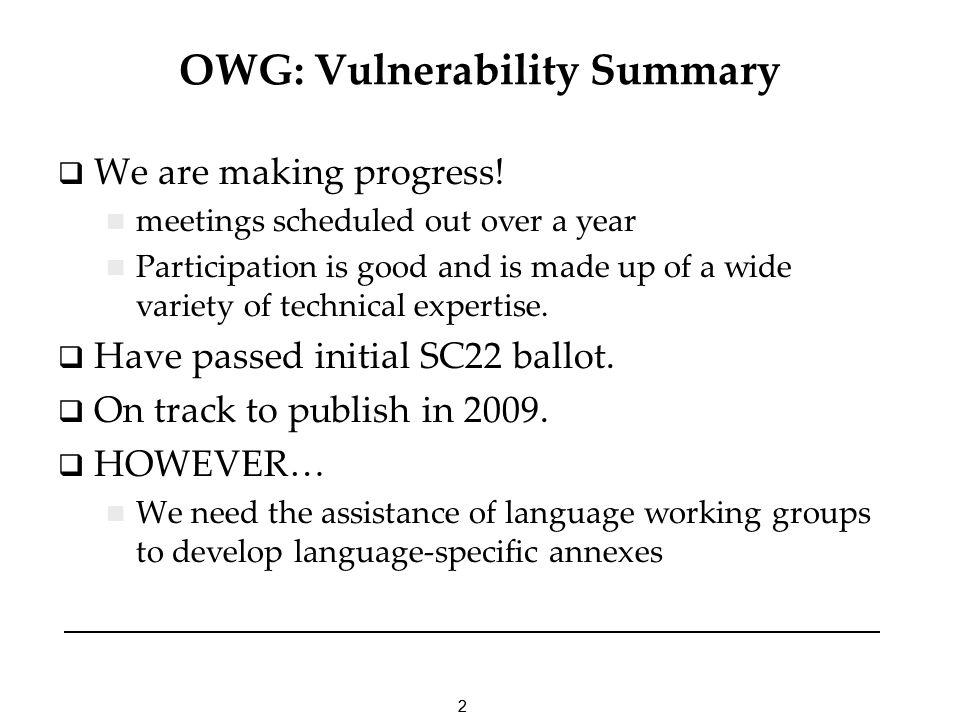 22 OWG: Vulnerability Summary We are making progress.