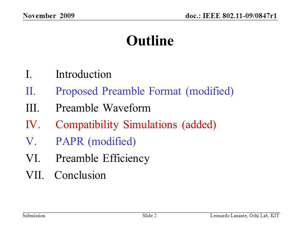 doc.: IEEE /0847r1 Submission Slide 2Leonardo Lanante, Ochi Lab, KIT November 2009 Outline I.Introduction II.