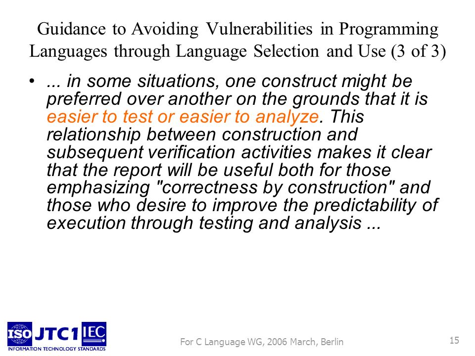 For C Language WG, 2006 March, Berlin 15 Guidance to Avoiding Vulnerabilities in Programming Languages through Language Selection and Use (3 of 3)...