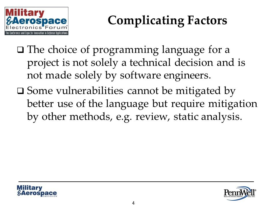 44 Complicating Factors The choice of programming language for a project is not solely a technical decision and is not made solely by software engineers.