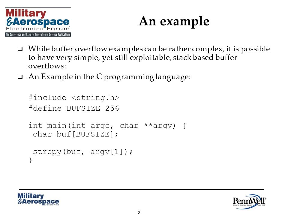 55 An example While buffer overflow examples can be rather complex, it is possible to have very simple, yet still exploitable, stack based buffer over