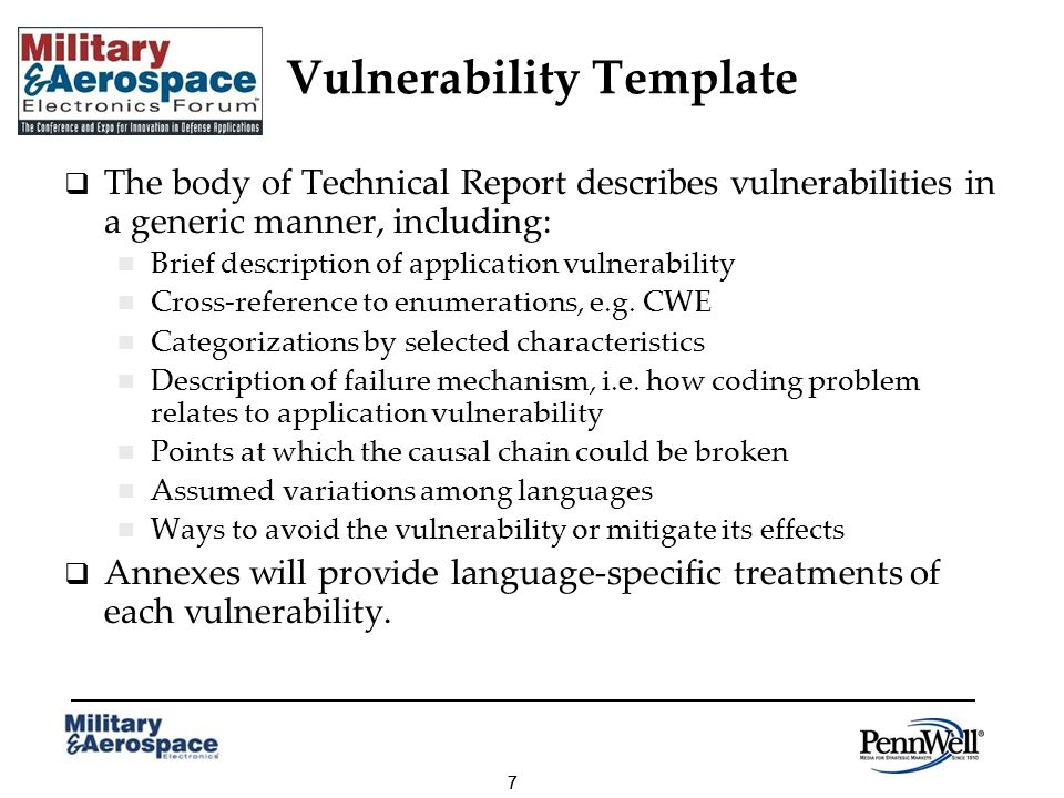 77 Vulnerability Template The body of Technical Report describes vulnerabilities in a generic manner, including: Brief description of application vulnerability Cross-reference to enumerations, e.g.