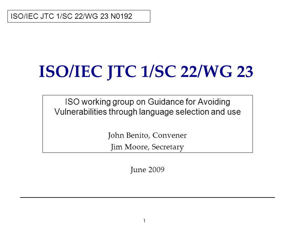 22 ISO/IEC JTC 1/SC 22/WG 23 N0192 Description of a vulnerability (continued) 6.1.5 Avoiding the vulnerability or mitigating its effects Software developers can avoid the vulnerability or mitigate its ill effects in the following ways: Individual programmers should avoid the use of language features that are obscure or difficult to use, especially in combination with other difficult language features.