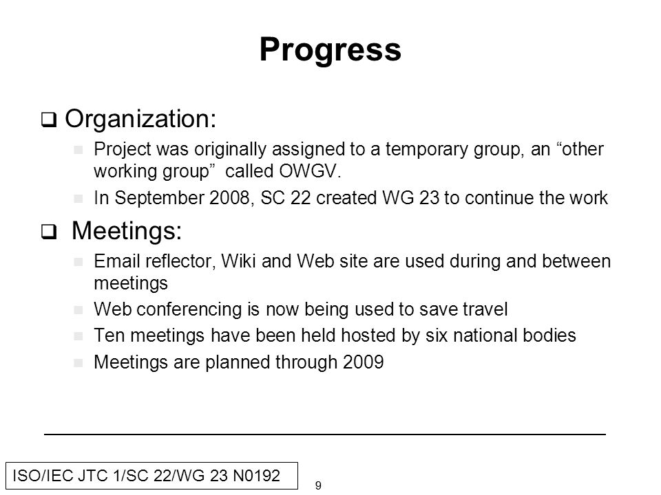 99 ISO/IEC JTC 1/SC 22/WG 23 N0192 Progress Organization: Project was originally assigned to a temporary group, an other working group called OWGV.