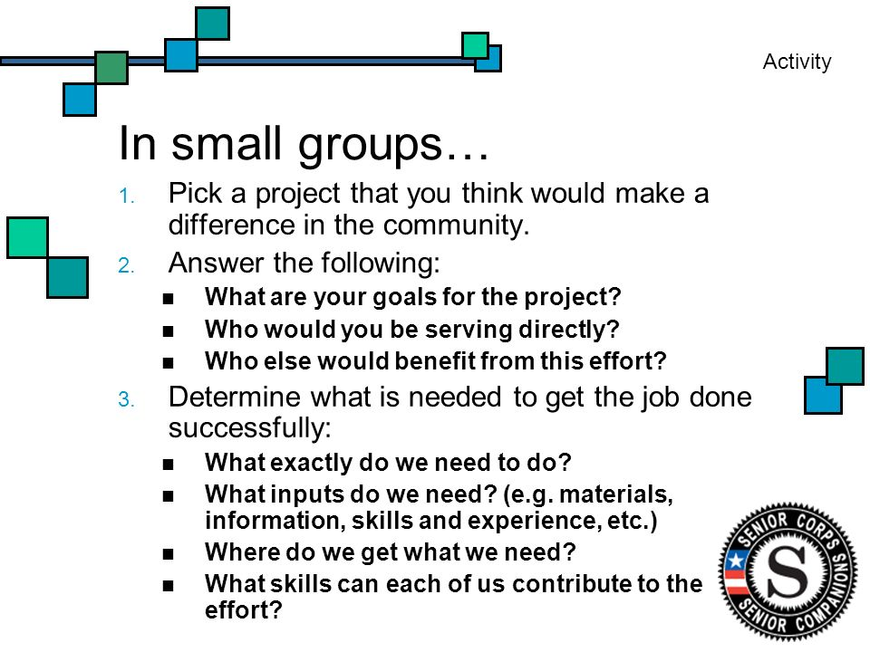 In small groups… 1. Pick a project that you think would make a difference in the community.