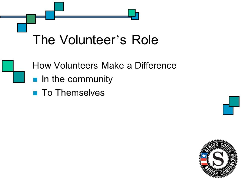 The Volunteer s Role How Volunteers Make a Difference In the community To Themselves
