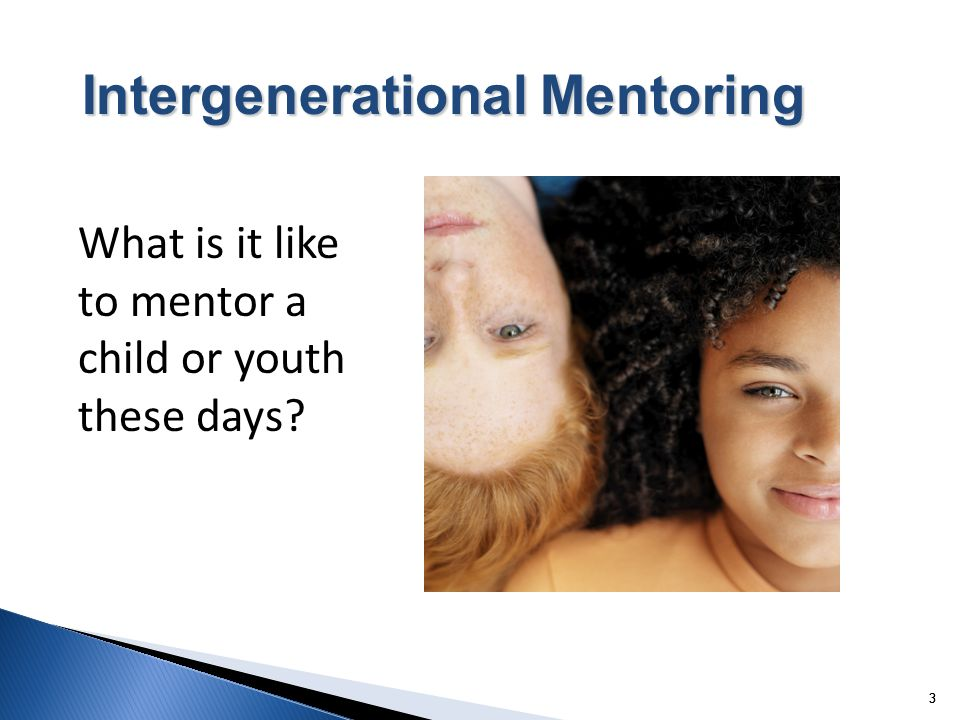 3 33 Intergenerational Mentoring What is it like to mentor a child or youth these days