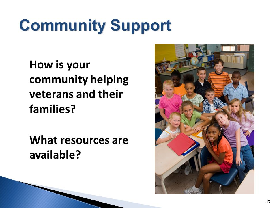13 How is your community helping veterans and their families.