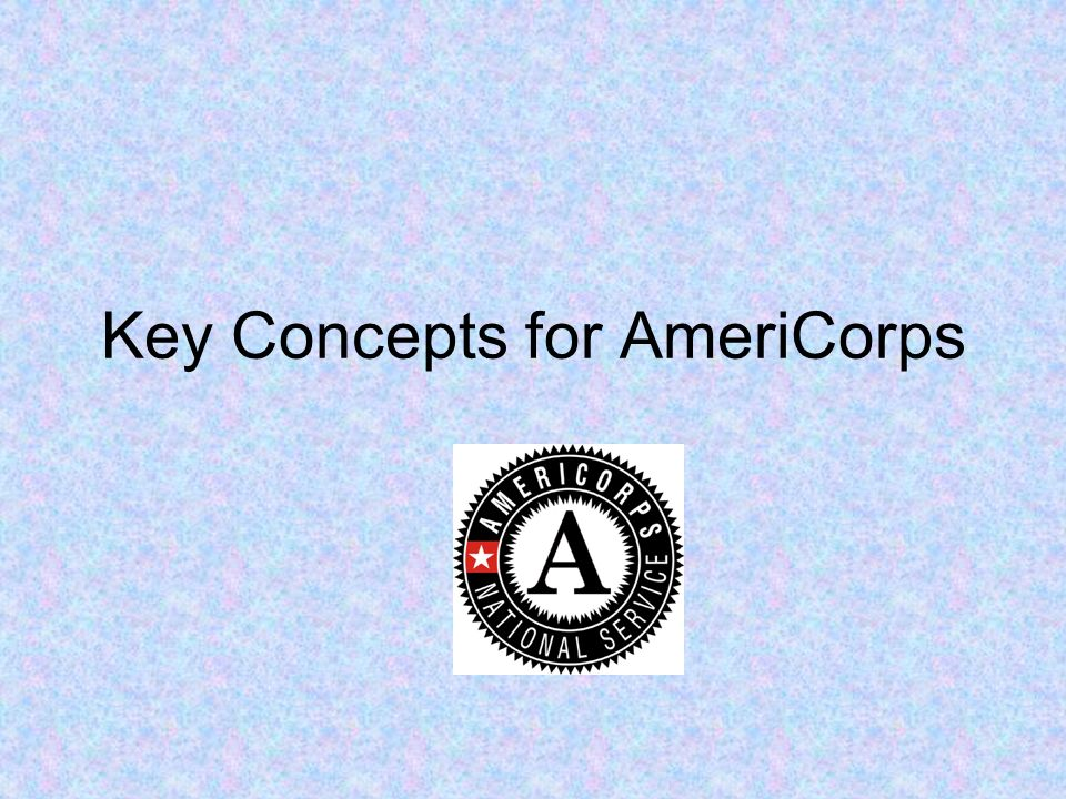 Key Concepts for AmeriCorps